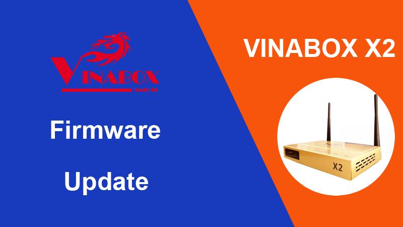 [ Hướng Dẫn ] Up Firmware Cho VinaBox X2