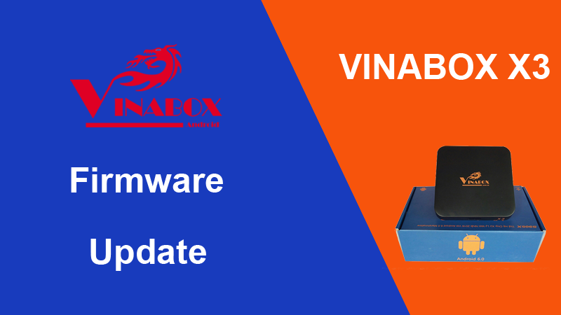 [ Hướng Dẫn ] Up Firmware Cho VinaBox X3