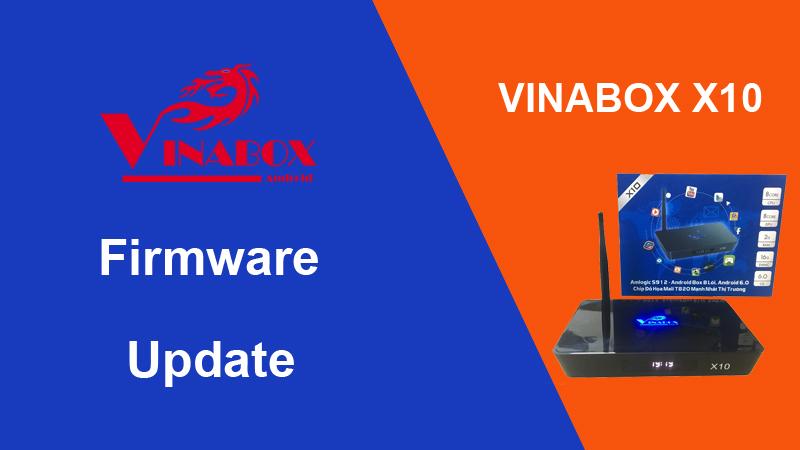 [ Hướng Dẫn ] Up Firmware Cho VinaBox X10
