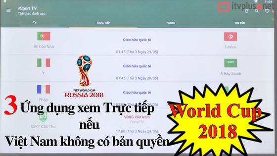 3 Ứng Dụng Xem WORLD CUP 2018 Tốt Nhất